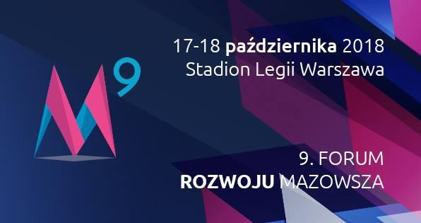 Grafika 9. Forum Rozwoju Mazowsza w dniach 17 - 18 października 2018 r.