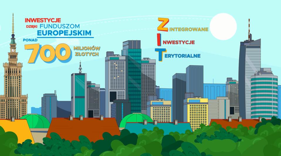 Grafika przedstawia Warszawę, budynki, zielone drzewa, tekst: Zintegrowane Inwestycje Terytorialne oraz tekst Inwestycje dzięki funduszom europejskim ponad 700 milionów złotych